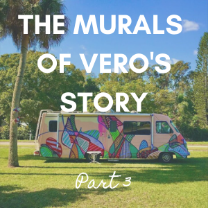 Murals of Vero's story Part 3